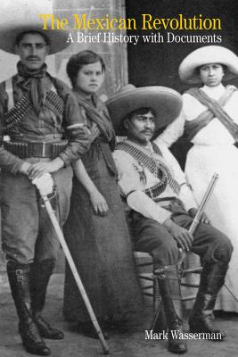 The Mexican Revolution By Wasserman, Mark